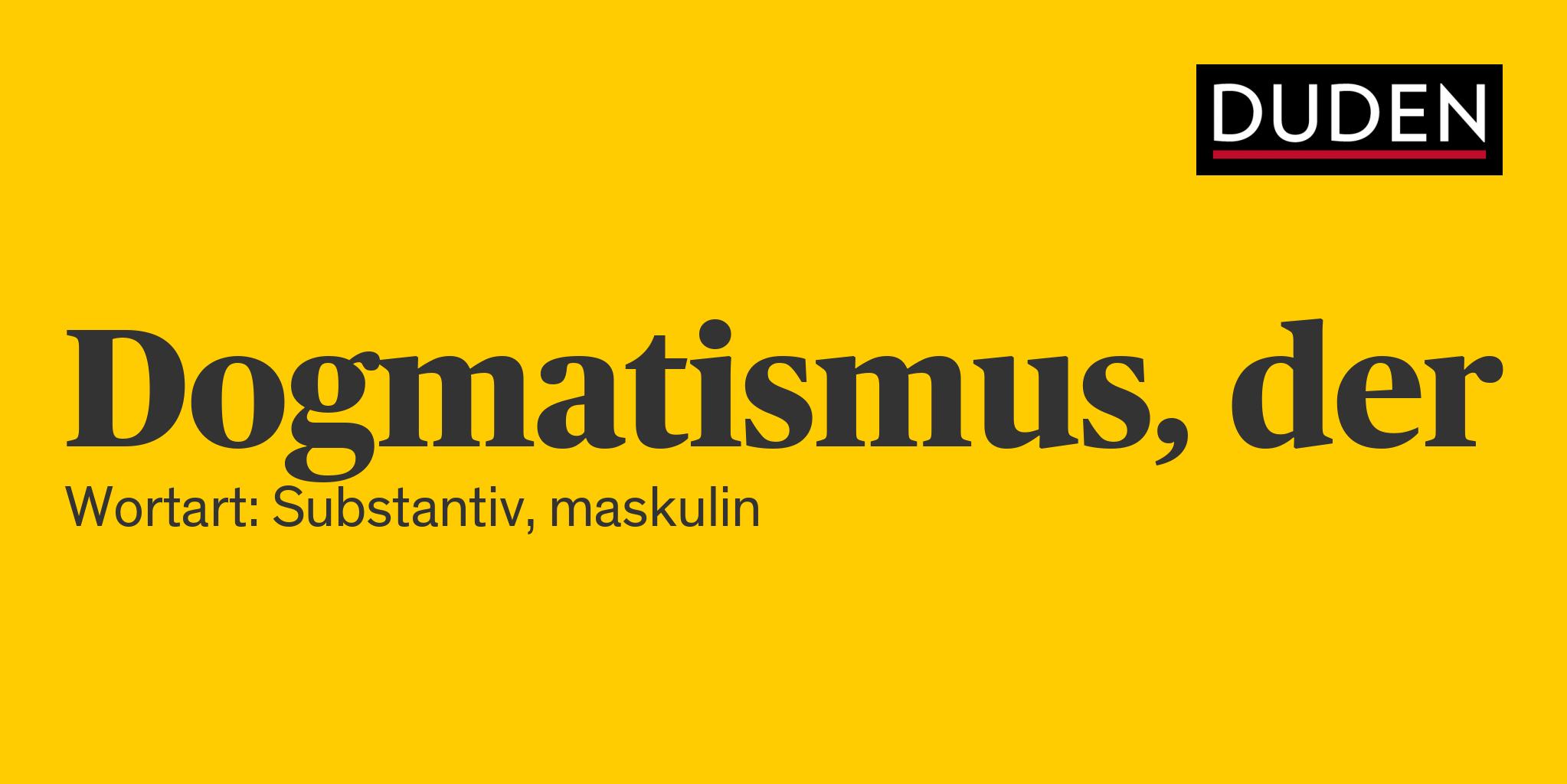 Dogmatismus Definition