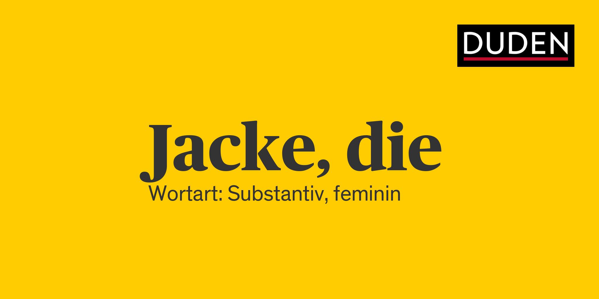 Duden   Jacke   Rechtschreibung, Bedeutung, Definition, Herkunft