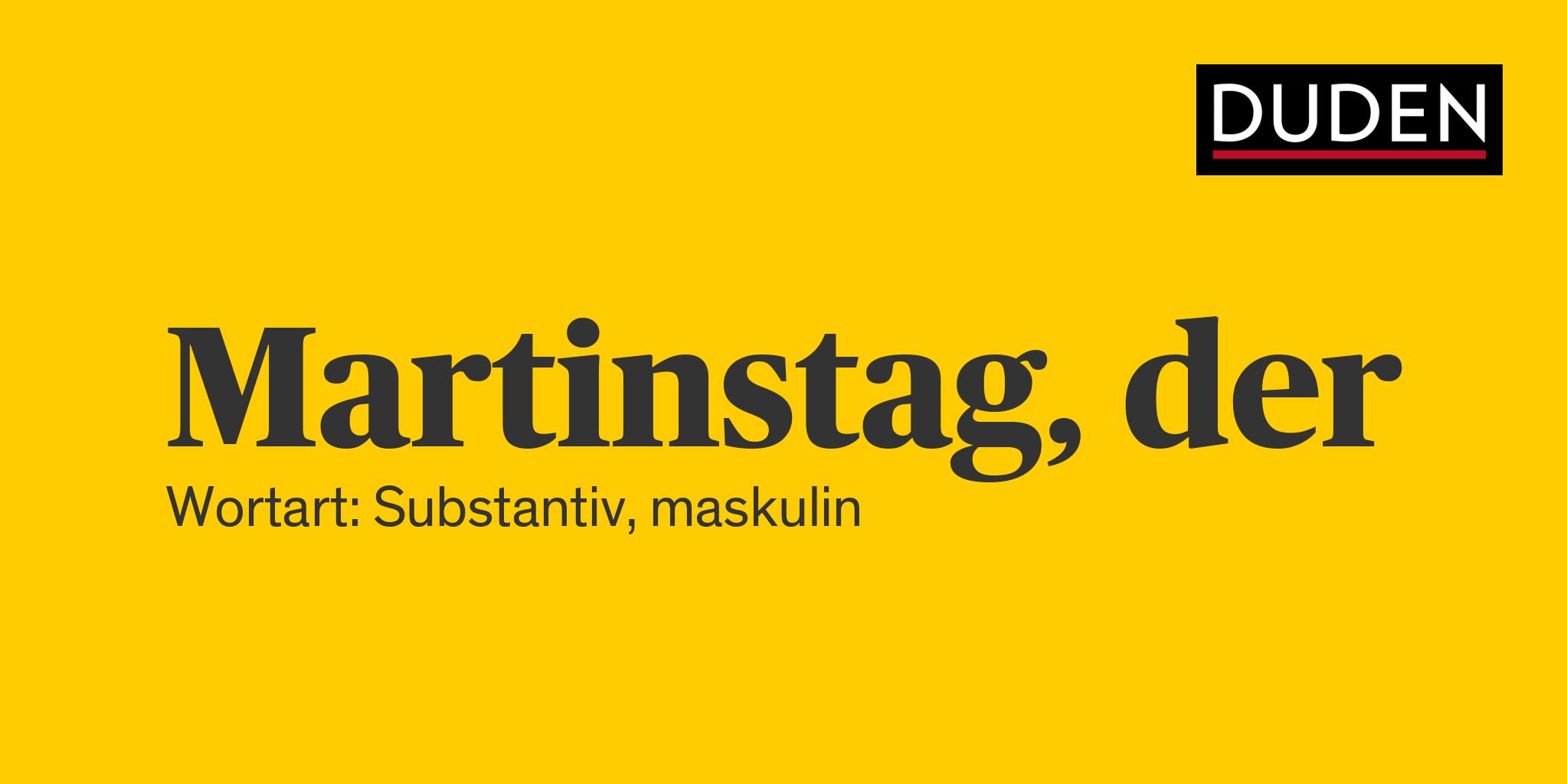 Duden Martinstag Rechtschreibung Bedeutung Definition Herkunft