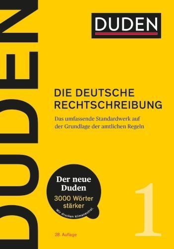 Duden - Die deutsche Rechtschreibung: Das umfassende Standardwerk auf der Grundlage der aktuellen amtlichen Regeln