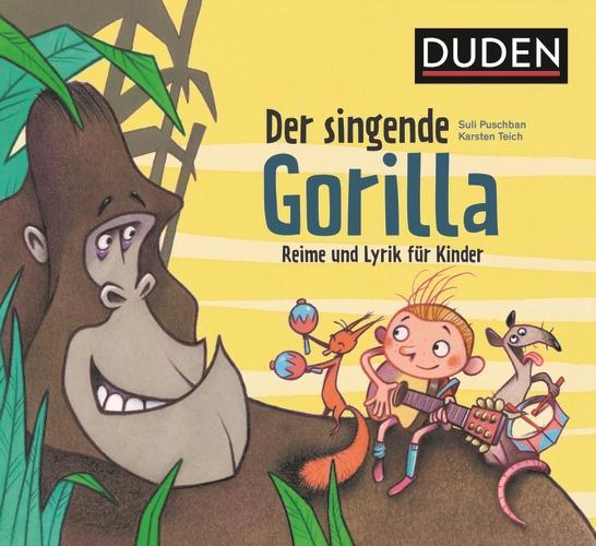 Der singende Gorilla: Reime und Lyrik für Kinder