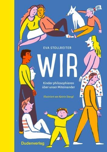 Wir: Kinder philosophieren über unser Miteinander