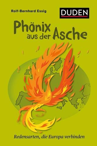 Phönix aus der Asche: Redensarten, die Europa verbinden